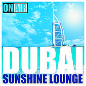 Dubai Sunshine Lounge by Various Artists