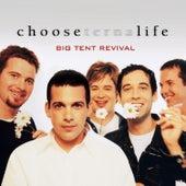 Choose Life by Big Tent Revival