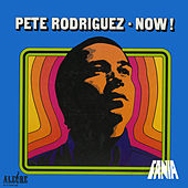 Now von Pete Rodriguez