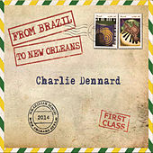 From Brazil to New Orleans by Charlie Dennard
