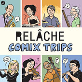 Comix Trips! by Relâche
