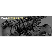 Jazz in the Uk, Vol. 4 by Various Artists