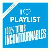 Tubes incontournables : Tous les tubes Rock, Dance, Disco, Funk, Pop, R&B des dernières décennies réunis dans une playlist de Various Artists