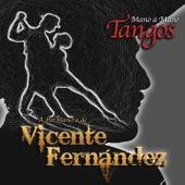 Mano a Mano - Tangos a la Manera de Vicente Fernández de Vicente Fernández