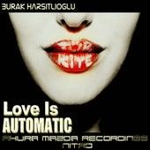 Love Is Automatic by Burak Harsitlioglu