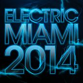 Electric Miami 2014 - EP by Various Artists