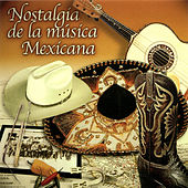 Nostalgia de la Música Mexicana by Various Artists