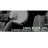 Long Black Veil & Other Hillbilly Greats, Vol. 7 de Various Artists