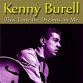 This Time the Dreams on Me von Kenny Burrell