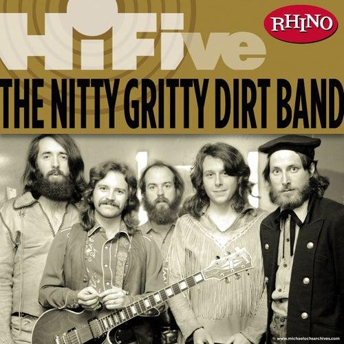 Rhino Hi-Five: Nitty Gritty Dirt Band by Nitty Gritty Dirt Band