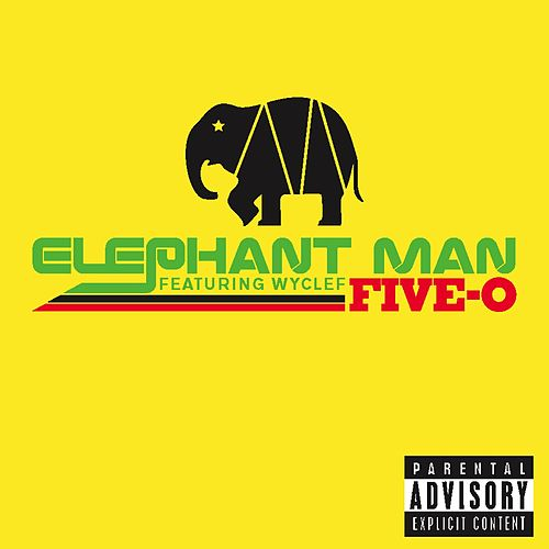Five-O by Elephant Man