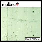 Keep It A Secret by Malbec