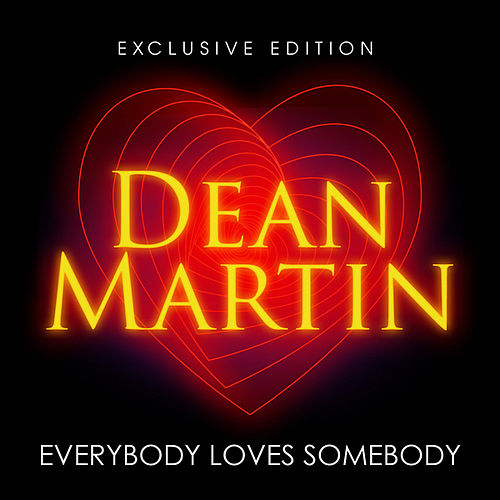 Everybody Loves Somebody by Dean Martin