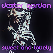 Sweet and Lovely von Dexter Gordon