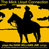 The Mick Lloyd Connection Plays the Hank Williams Jnr. Songs by The Mick Lloyd Connection