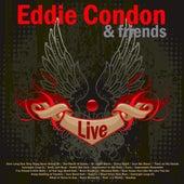 Eddie Condon and Friends (Live) by Eddie Condon