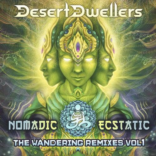 Nomadic Ecstatic: The Wandering Remixes, Vol. 1 by Desert Dwellers