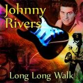 Long Long Walk by Johnny Rivers