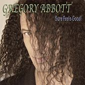 Sure Feels Good de Gregory Abbott