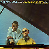 Nat King Cole Sings - George Shearing Plays (Remastered) by Nat King Cole