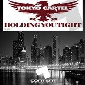 Holding You Tight de Tokyo Cartel