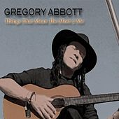 Things That Mean the Most 2 Me de Gregory Abbott