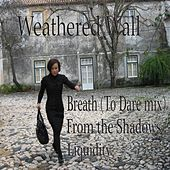 Breath (To Dare Mix) de Weathered Wall
