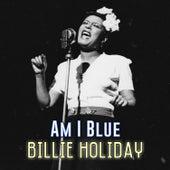 Am I Blue von Billie Holiday