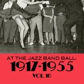 At the Jazz Band Ball: 1917-1955, Vol. 10 de Various Artists