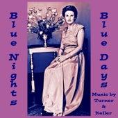 Blue Nights, Blue Days by Turner