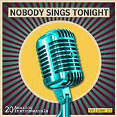 Nobody Sings Tonight: Great Instrumentals Vol. 15 de Various Artists
