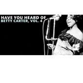 Have You Heard of Betty Carter, Vol. 4 von Betty Carter