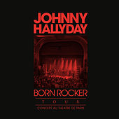 Born Rocker Tour (Live au Théâtre de Paris) de Johnny Hallyday