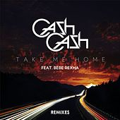 Take Me Home Remixes de Cash Cash