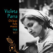 Chilean Folk Music (1958), Volume 1 by Violeta Parra