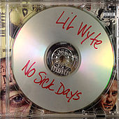 No Sick Days by Lil Wyte