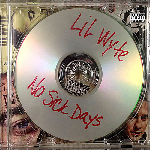 No Sick Days by Lil Wyte