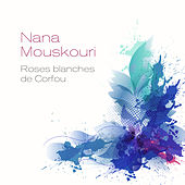 Roses blanches de Corfou by Nana Mouskouri