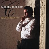 Serious Business by Carroll Roberson
