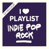 Indie Pop Rock:  Les classiques rock et nouveautés pop réunis dans une playlist de Various Artists