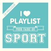Sport: Les meilleurs hits réunis dans une playlist pour vos entraînements (Abdos, Fitness, Jogging, Training, Musculation) de Various Artists