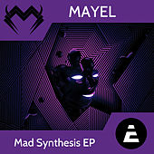 Mad Synthesis EP by Mayel