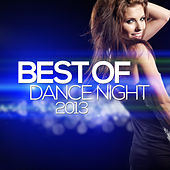 Best Of Dance Night 2013 by Various Artists