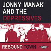 Rebound Town by Jonny Manak And The Depressives