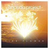 Fire Flower by Ananda Project