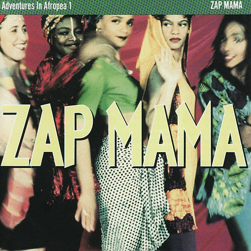 Adventures In Afropea 1 by Zap Mama