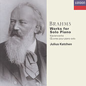 Brahms: Works for Solo Piano by Julius Katchen