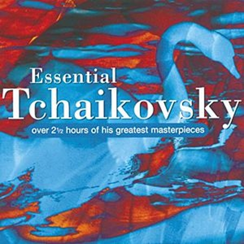 Essential Tchaikovsky by Various Artists