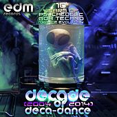 Decade of Deca-dance 1 - 10 years of Psychedelic Goa Techno Trance Evolution (2004-2014) by Various Artists