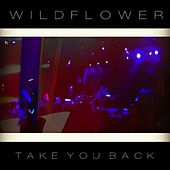 Take You Back by Wildflower